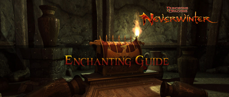 Neverwinter - Enchanting Guide - Header