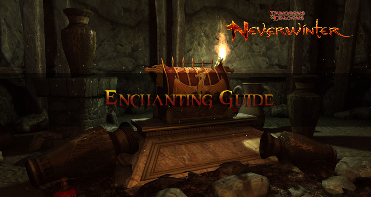 Neverwinter - Enchanting Guide