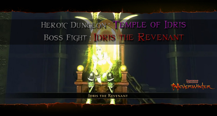 Neverwinter - Boss Fights - Idris the Revenant