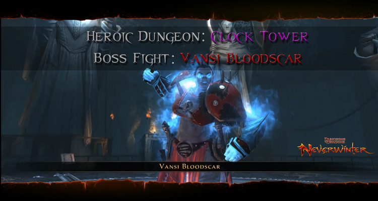 Neverwinter - Boss Fights - Vansi Bloodscar
